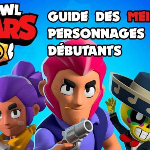 Brawl Stars: Guide des meilleurs personnages pour débutants