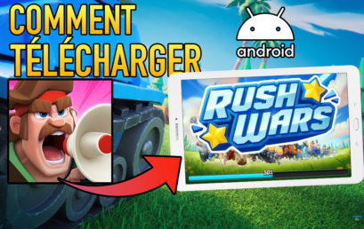 [GUIDE] Comment télécharger Rush Wars sur Android en 2 minutes (APK)