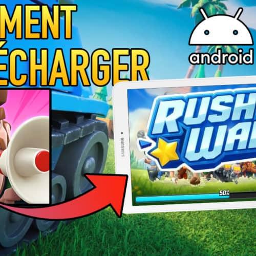 [GUIDE] Comment télécharger Rush Wars sur Android en 2 minutes (APK)