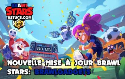 Nouvelle mise à jour Brawl Stars: Brawlgadgets